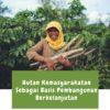 Hutan Kemasyarakatan Sebagai Basis Pembangunan Berkelanjutan